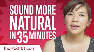 Sound More Natural in Thai in 35 Minutes