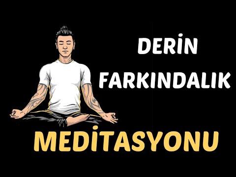 Derin FARKINDALIK Meditasyonu