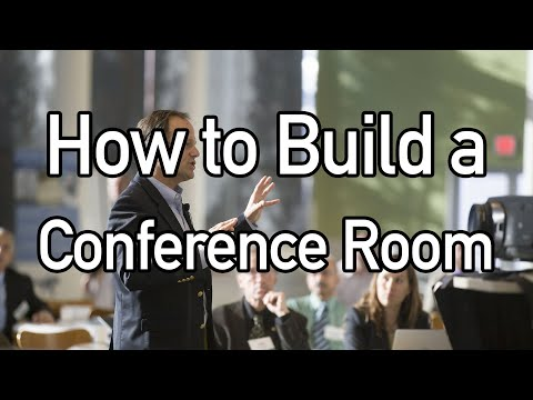 How to Build a Conference Room