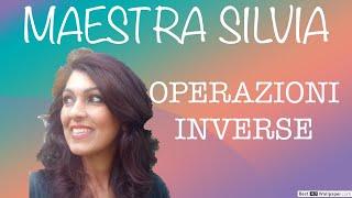 - MATEMATICA PRIMA - Operazioni inverse spiegate da Maestra Silvia