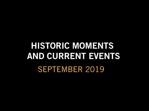 Historic Moments and Current Events: September 2019