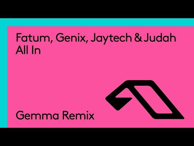 Fatum, Genix, Jaytech & Judah - All In (Gemma Remix)