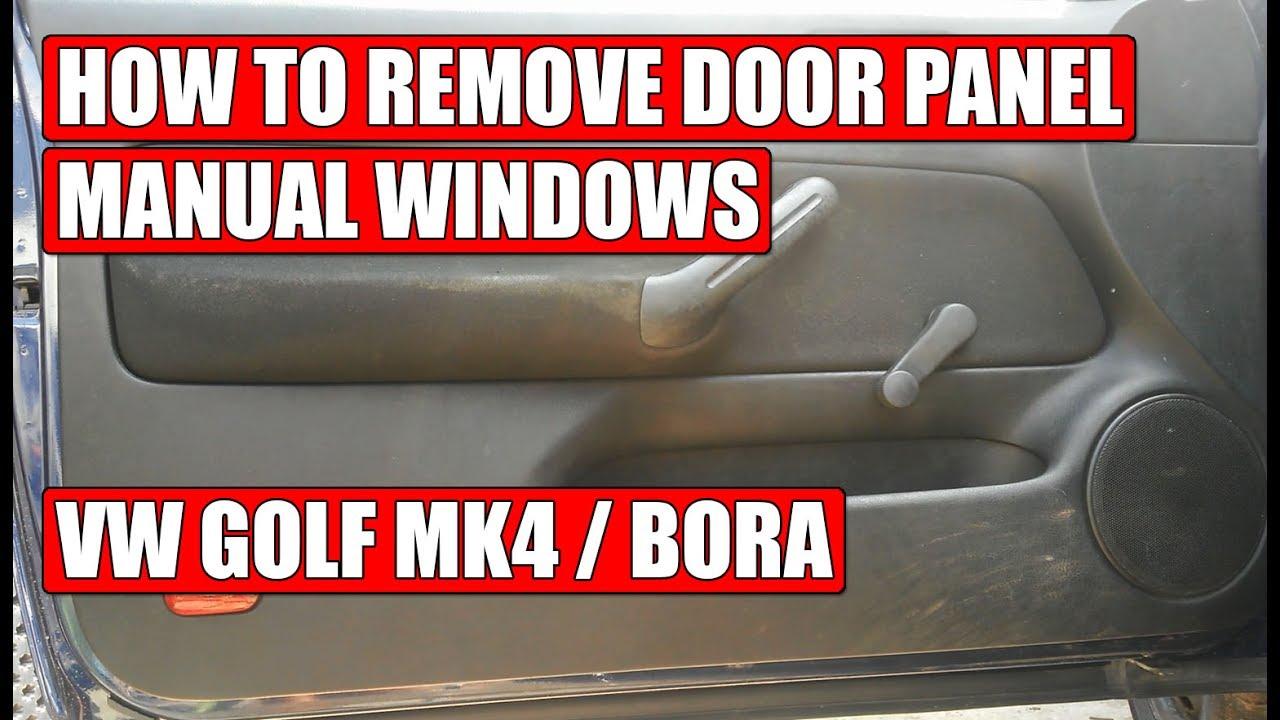 How To Remove Door Panel Manual Windows From Vw Golf Mk4 Bora