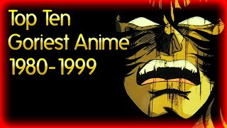 Top 10 Goriest Anime from before the Year 2000