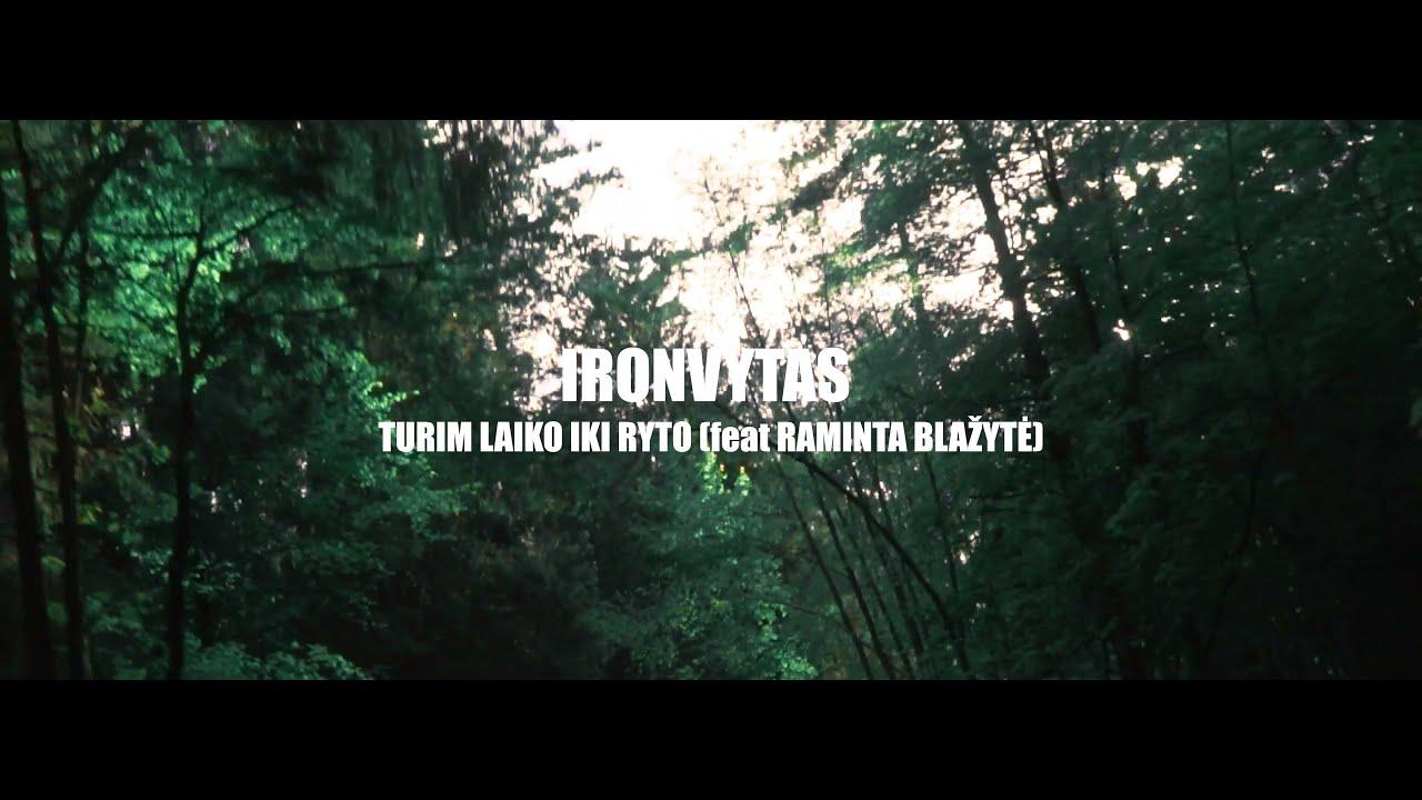 Ironvytas – Turim laiko iki ryto feat. Raminta Blažytė  (LYRIC VIDEO 2021)