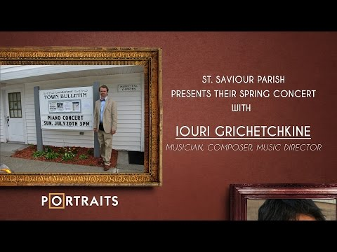 NET TV - Portraits of Faith - Iouri Grichetchkine Spring Concert at St. Saviour Church