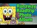 Spongebob Runaway Roadtrip Photo Album