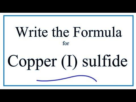 How to Write the Formula for Copper (I) sulfide - YouTube