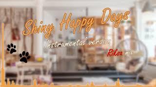 【Arrangement】Shiny Happy Days Riksa mix (Instrumental ver.) 【NIJISANJI ID】