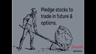 Pledging Stocks to trade futures and options with Zerodha