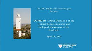 COVID-19: A Panel on the Historic, Social, Economic, and Biological Dimensions of the Pandemic