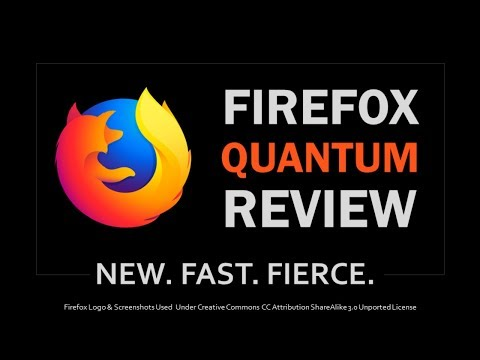 Firefox Quantum Review 2017