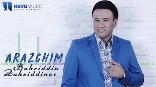Bahriddin Zuhriddinov - Arazchim | Бахриддин Зухриддинов - Аразчим (music version)