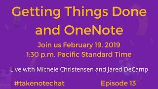 Getting Things Done and OneNote, Take Note Chat, Ep 13