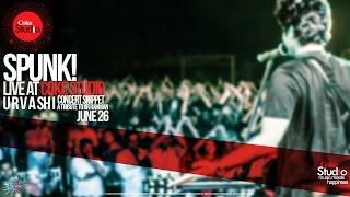 SPUNK! | Live at Coke Studio | Urvashi | Concert Snippet | HD