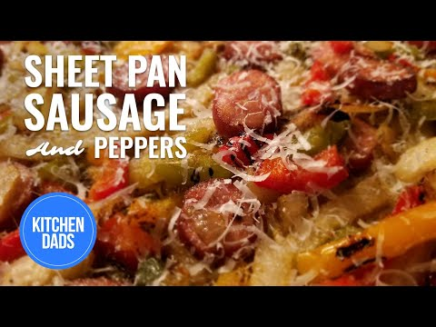 How to Make Sheet Pan Sausage and Peppers In the Oven | Kitchen Dads Cooking