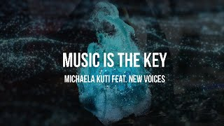 MUSIC IS THE KEY - Michaela Kuti feat. New Voices (Der Trailer zum Songprojekt)