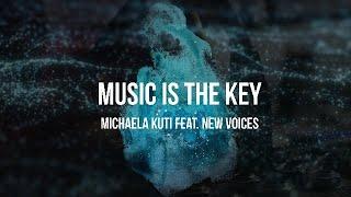 MUSIC IS THE KEY - Michaela Kuti feat. New Voices (Der Trailer zum Songprojekt)