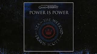 The Weeknd, Travis Scott, SZA - Power is Power [Official Audio] (Game Of Thrones Soundtrack)