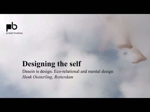 Can design change society? – Henk Oosterling: Dasein is design. Eco-relational and mental design