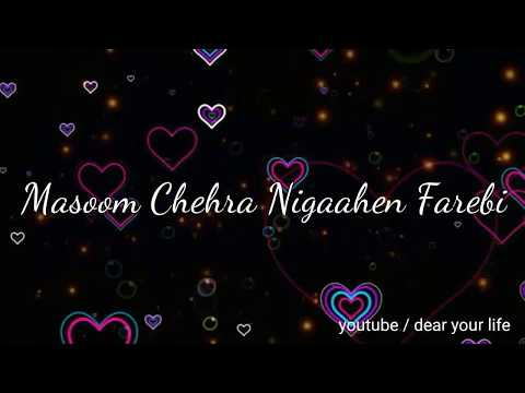 masoom chehra nigahein farebi || sad song || whatsapp status video