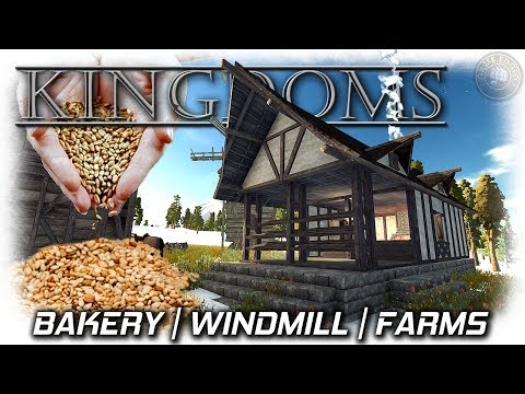 Kingdoms | Farms, Windmills and Bakery  | EP3 | Alpha 17.8 Kingdoms Gameplay
