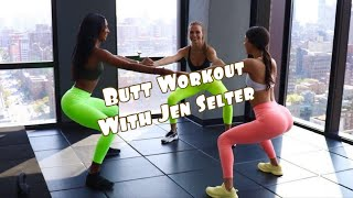 BUTT WORKOUT WITH JEN SELTER