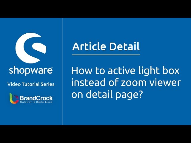 Shopware tutorials : How to active light box instead of zoom viewer on detail page