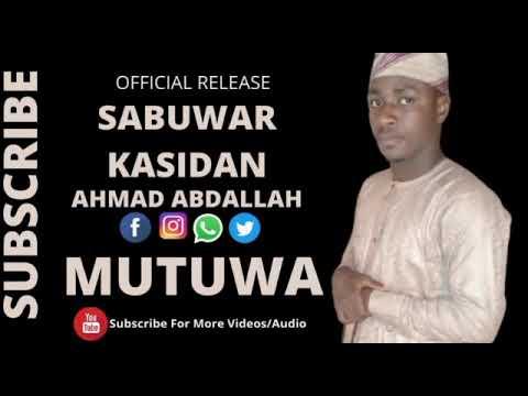 Download #Ahmad Abdallah# MUTUWA# sabuwar kasida#2021#