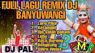 LAGU DJ REMIX BANYUWANGI 2020 | FULL ASSIIKK