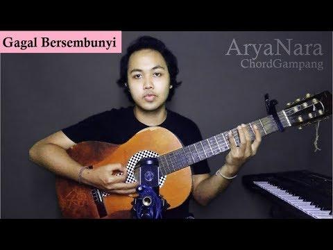 Chord Gampang (Gagal Bersembunyi - The Rain) by Arya Nara (Tutorial)