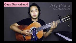 Gambar cover Chord Gampang (Gagal Bersembunyi - The Rain) by Arya Nara (Tutorial)