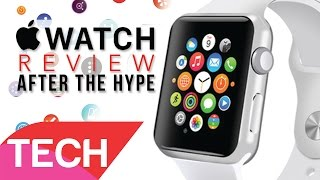 apple watch review   after the hype