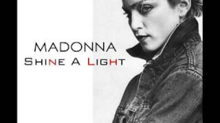 Watch Madonna Shine A Light video