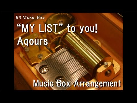"""""""MY LIST"""" To You!/Aqours [Music Box] (Anime """"Love Live! Sunshine!!"""" Character Song)"""
