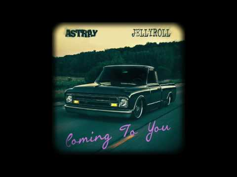 Jelly roll - Coming To You (feat. Astray)