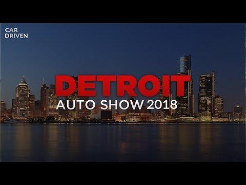 DETROIT AUTO SHOW 2018 ПРЕМЬЕРЫ И НОВИНКИ АВТО ШОУ В ДЕТРОЙТЕ 2018