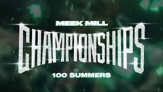 Meek Mill - 100 Summers [ Audio]