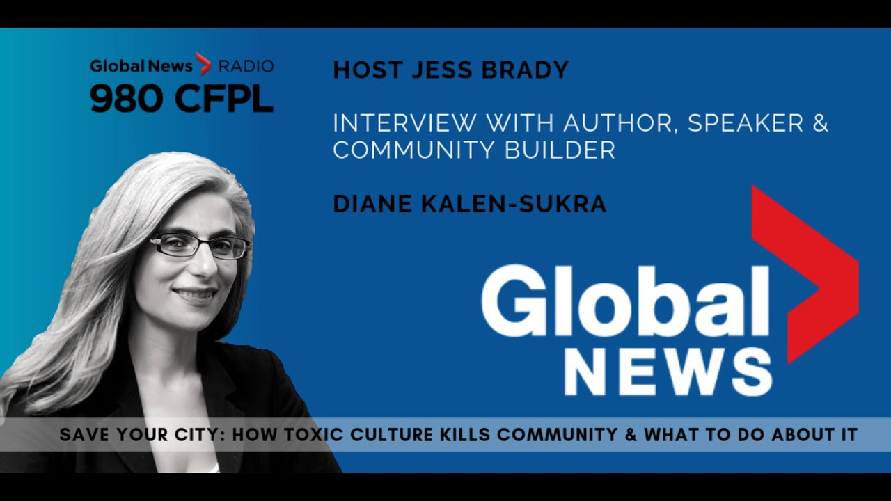 Global News Interview with Save Your City author Diane Kalen-Sukra on Civility & Toxic Culture