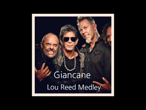Giancane  Lou Reed Medley i'm not a young man an