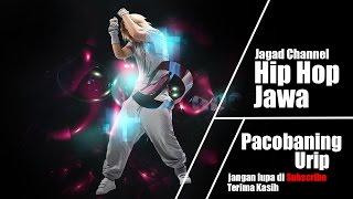 Video Hip hop Jawa - Pacobaning Urip download MP3, 3GP, MP4, WEBM, AVI, FLV Agustus 2018