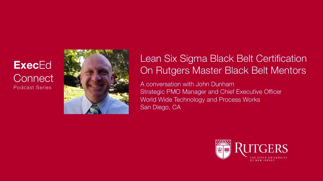 Podcast Rutgers Lean Six Sigma Certification Program The Impact