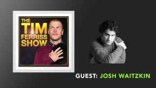 Josh Waitzkin Interview | Full Episode | Tim Ferriss Show (Podcast)