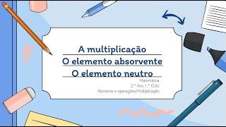 A Multiplicação Elemento Absorvente e Elemento Neutro