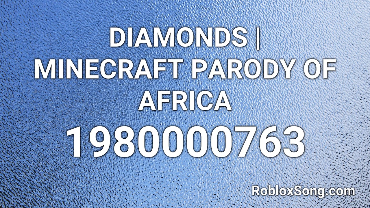 Diamonds Minecraft Parody Of Africa Roblox Id Music Code Youtube