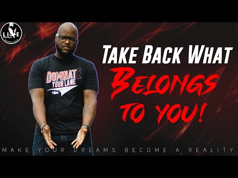 Take Back What Belongs To You