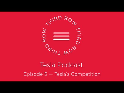 Third Row Tesla Podcast - Episode 5 - Tesla's Competition