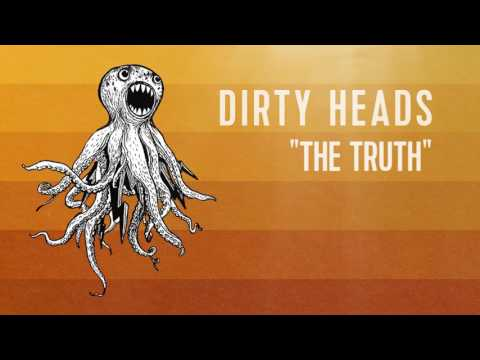 Dirty Heads  The Truth  Audio