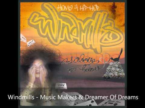 Windmills - Music Makers & Dreamer Of Dreams