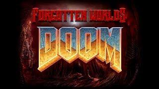 [ПЕРЕЗАЛИВ] DOOM (Начало истории) / FORGOTTEN WORLDS